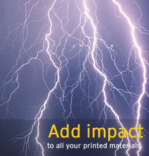 Add impact to all your printed materials.